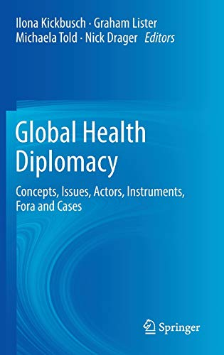 9781461454007: Global Health Diplomacy: Concepts, Issues, Actors, Instruments, Fora and Cases
