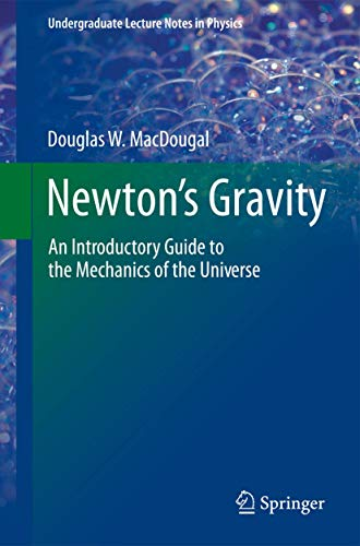 9781461454434: Newton's Gravity: An Introductory Guide to the Mechanics of the Universe (Undergraduate Lecture Notes in Physics)