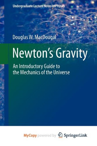 9781461454458: Newton's Gravity: An Introductory Guide to the Mechanics of the Universe