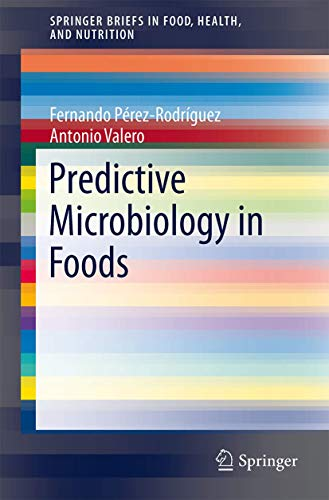 9781461455196: Predictive Microbiology in Foods (SpringerBriefs in Food, Health, and Nutrition)