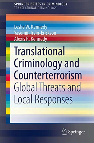 9781461455554: Translational Criminology and Counterterrorism: Global Threats and Local Responses (SpringerBriefs in Criminology)