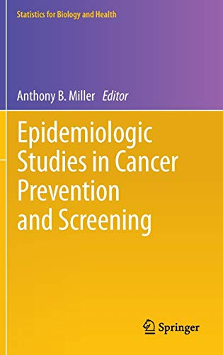 9781461455851: Epidemiologic Studies in Cancer Prevention and Screening (Statistics for Biology and Health)
