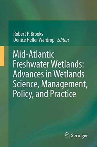 9781461455950: Mid-Atlantic Freshwater Wetlands: Advances in Wetlands Science, Management, Policy, and Practice