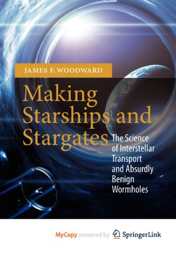 9781461456247: Making Starships and Stargates: The Science of Interstellar Transport and Absurdly Benign Wormholes