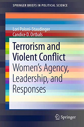 Terrorism and Violent Conflict: Women's Agency, Leadership,: Poloni-Staudinger, Lori, Ortbals,