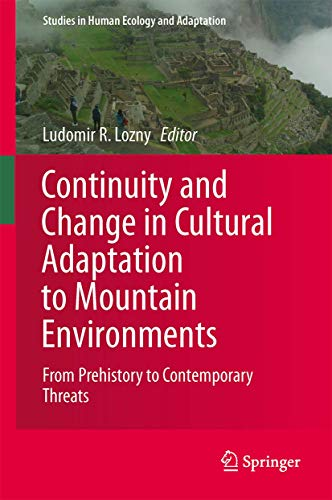 9781461457015: Continuity and Change in Cultural Adaptation to Mountain Environments: From Prehistory to Contemporary Threats