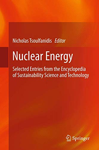 9781461457152: Nuclear Energy: Selected Entries from the Encyclopedia of Sustainability Science and Technology