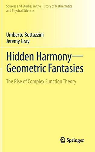 9781461457244: Hidden Harmony - Geometric Fantasies: The Rise of Complex Function Theory