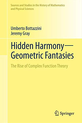 9781461457251: Hidden Harmony-- Geometric Fantasies: The Rise of Complex Function Theory