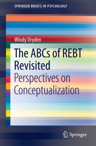 9781461457336: The ABCs of REBT Revisited: Perspectives on Conceptualization (SpringerBriefs in Psychology)