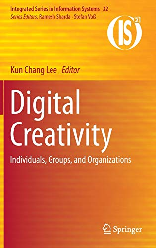 9781461457480: Digital Creativity: Individuals, Groups, and Organizations (Integrated Series in Information Systems)