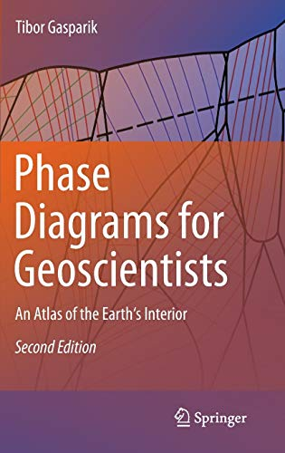 9781461457756: Phase Diagrams for Geoscientists: An Atlas of the Earth's Interior
