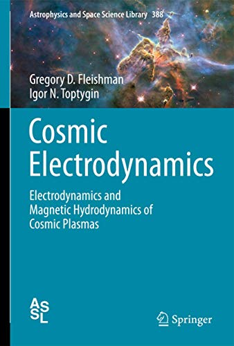 9781461457817: Cosmic Electrodynamics: Electrodynamics and Magnetic Hydrodynamics of Cosmic Plasmas (Astrophysics and Space Science Library)