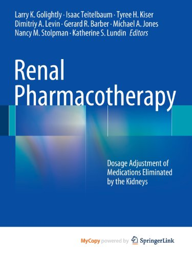 9781461458012: Renal Pharmacotherapy: Dosage Adjustment of Medications Eliminated by the Kidneys