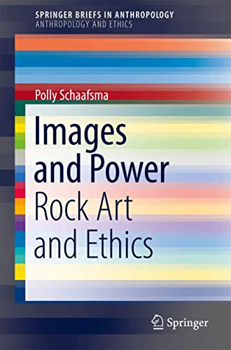 9781461458210: Images and Power: Rock Art and Ethics (SpringerBriefs in Anthropology)