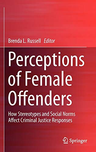 9781461458708: Perceptions of Female Offenders: How Stereotypes and Social Norms Affect Criminal Justice Responses