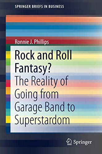 9781461458999: Rock and Roll Fantasy?: The Reality of Going from Garage Band to Superstardom (SpringerBriefs in Business)