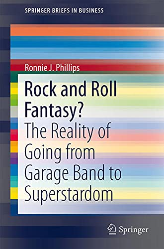 9781461459002: Rock and Roll Fantasy?: The Reality of Going from Garage Band to Superstardom (SpringerBriefs in Business)