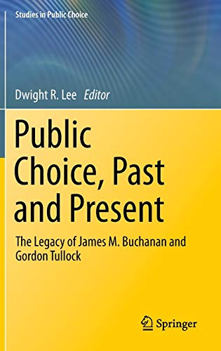 9781461459088: Public Choice, Past and Present: The Legacy of James M. Buchanan and Gordon Tullock (Studies in Public Choice)