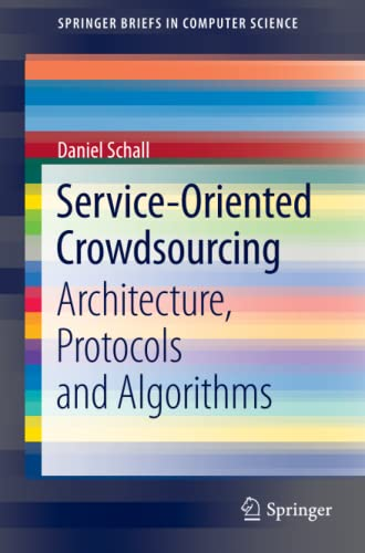 9781461459552: Service-Oriented Crowdsourcing: Architecture, Protocols and Algorithms (SpringerBriefs in Computer Science)