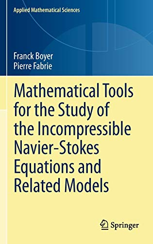 9781461459743: Mathematical Tools for the Study of the Incompressible Navier-Stokes Equations and Related Models (Applied Mathematical Sciences)