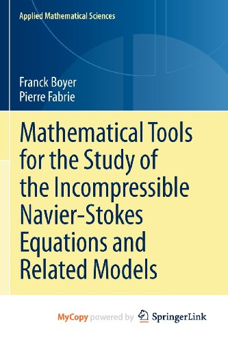 9781461459767: Mathematical Tools for the Study of the Incompressible Navier-Stokes Equations and Related Models