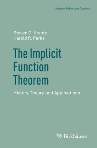 9781461459804: The Implicit Function Theorem: History, Theory, and Applications (Modern Birkhäuser Classics)