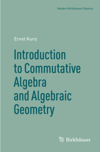9781461459866: Introduction to Commutative Algebra and Algebraic Geometry (Modern Birkhäuser Classics)