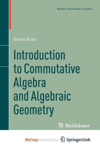 9781461459880: Introduction to Commutative Algebra and Algebraic Geometry