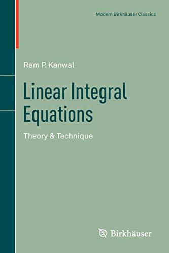 "Modern Birkh""user Classics: Linear Integral Equations : Ram P. Kanwal"