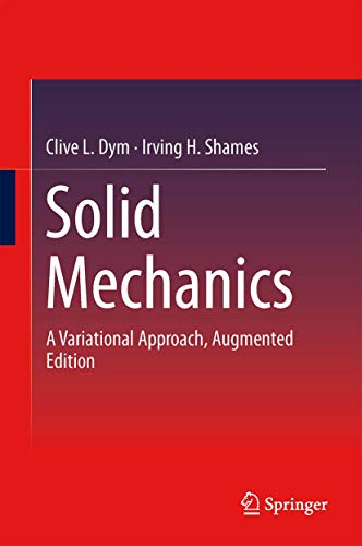 9781461460336: Solid Mechanics: A Variational Approach, Augmented Edition