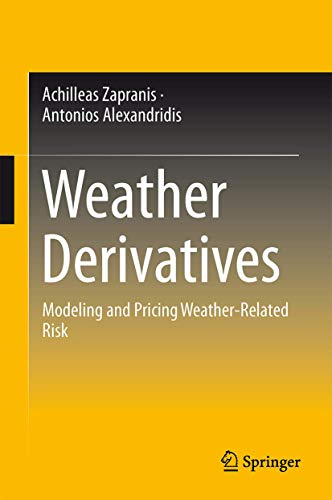 9781461460701: Weather Derivatives: Modeling and Pricing Weather-Related Risk