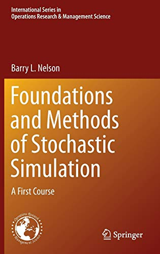 9781461461593: Foundations and Methods of Stochastic Simulation: A First Course (International Series in Operations Research & Management Science)