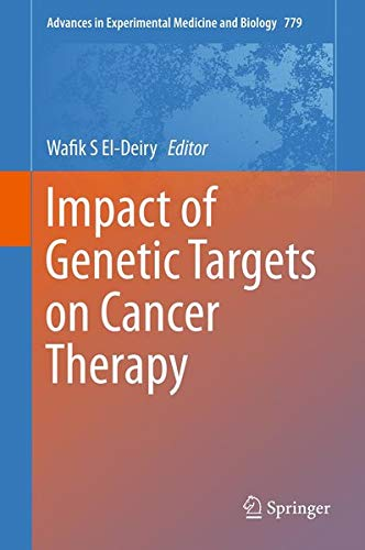 9781461461760: Impact of Genetic Targets on Cancer Therapy (Advances in Experimental Medicine and Biology)
