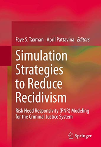 9781461461876: Simulation Strategies to Reduce Recidivism: Risk Need Responsivity (RNR) Modeling for the Criminal Justice System