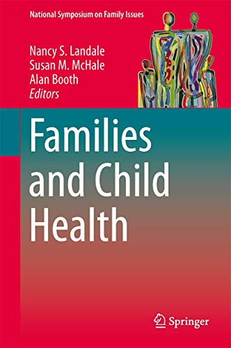9781461461937: Families and Child Health (National Symposium on Family Issues)