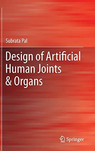 9781461462545: Design of Artificial Human Joints & Organs