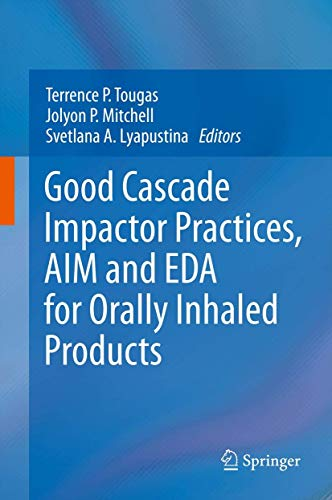 Good Cascade Impactor Practices, AIM and EDA for Orally Inhaled Products: Terrence P. Tougas
