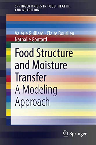 9781461463412: Food Structure and Moisture Transfer: A Modeling Approach (Springer Briefs in Food, Health, and Nutrition)