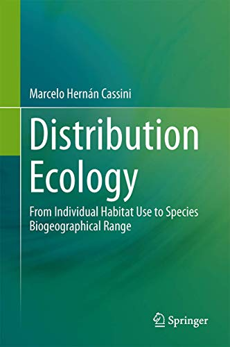9781461464143: Distribution Ecology: From Individual Habitat Use to Species Biogeographical Range