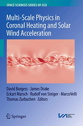 9781461464600: Multi-Scale Physics in Coronal Heating and Solar Wind Acceleration: From the Sun into the Inner Heliosphere (Space Sciences Series of ISSI)