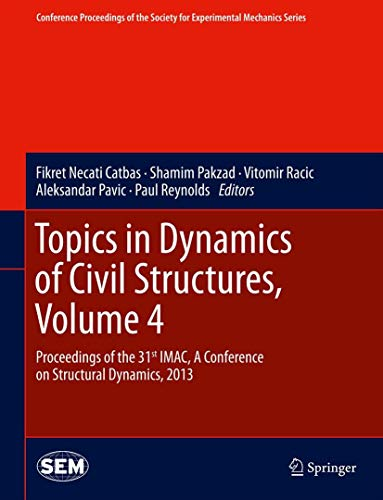 Topics in Dynamics of Civil Structures: v. 4: Proceedings (Hardback)