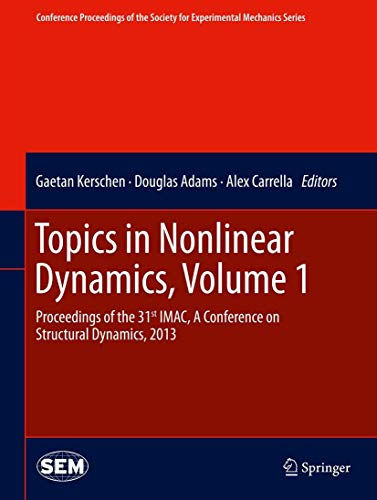 Topics in Nonlinear Dynamics, Volume 1: Proceedings of the 31st iMac, a Conference on Structural ...