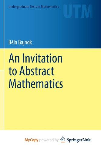 9781461466376: An Invitation to Abstract Mathematics