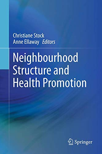 Neighbourhood Structure and Health Promotion: Anne Ellaway