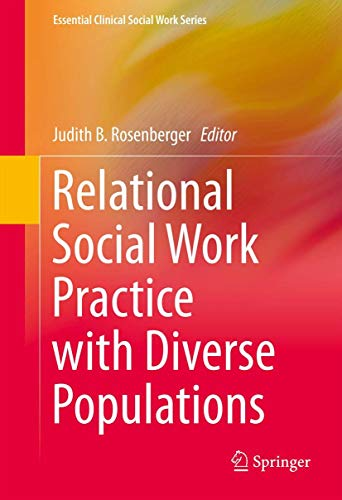 Relational Social Work Practice with Diverse Populations (Essential Clinical Social Work Series)
