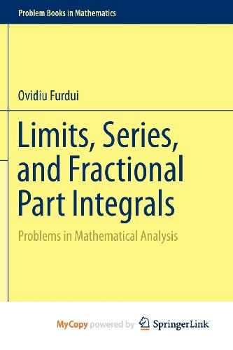 9781461467632: Limits, Series, and Fractional Part Integrals