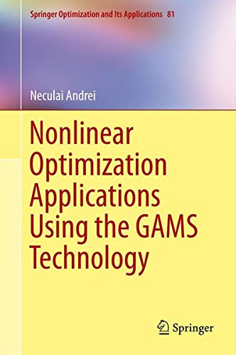 9781461467977: Nonlinear Optimization Applications Using the Gams Technology (Springer Optimization and Its Applications)