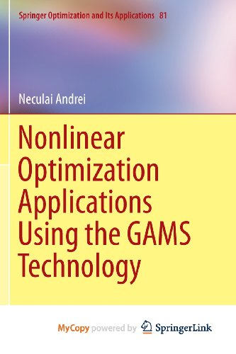 9781461467984: Nonlinear Optimization Applications Using the GAMS Technology