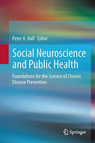 9781461468516: Social Neuroscience and Public Health: Foundations for the Science of Chronic Disease Prevention